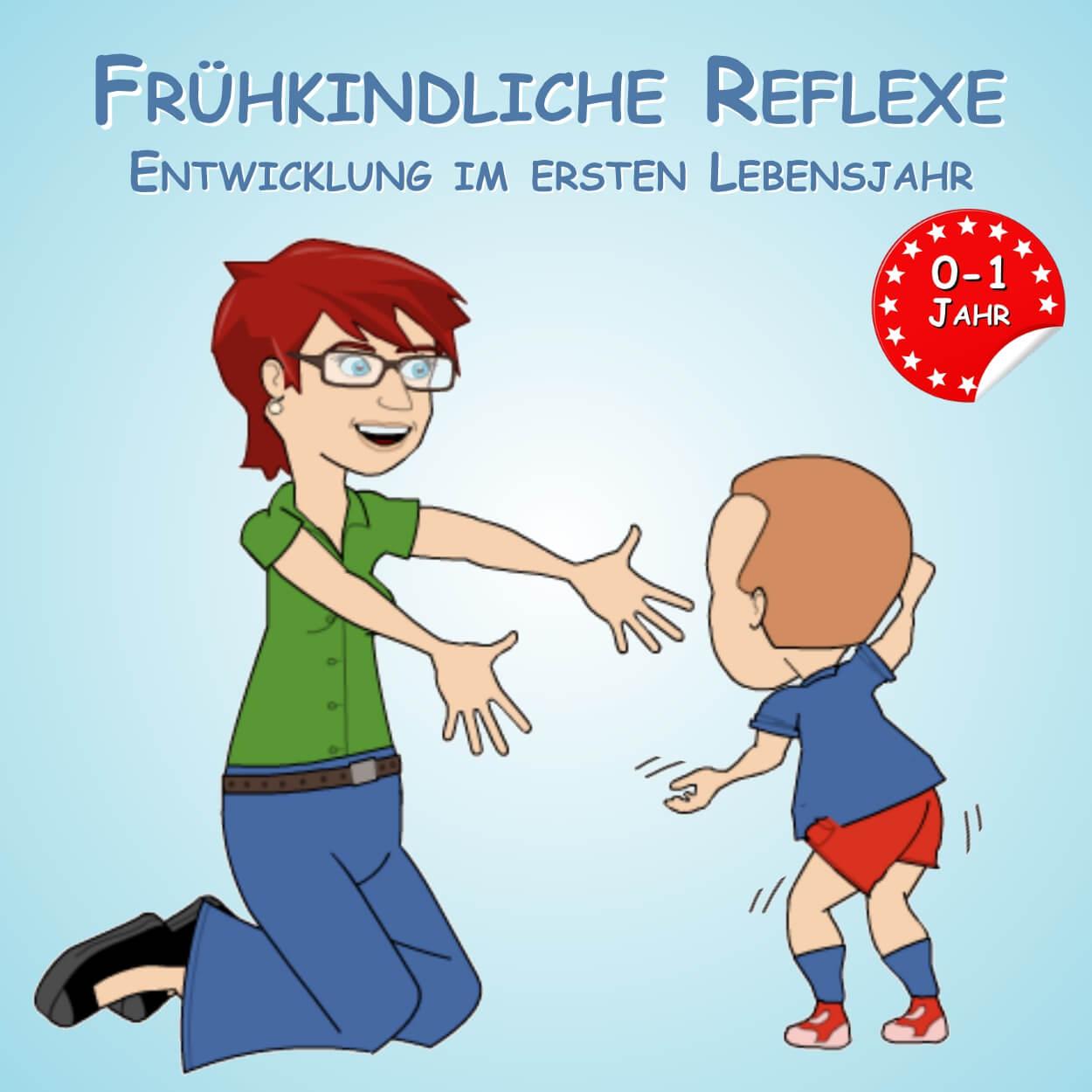 Frühkindliche Reflexe - Erstes Lebensjahr