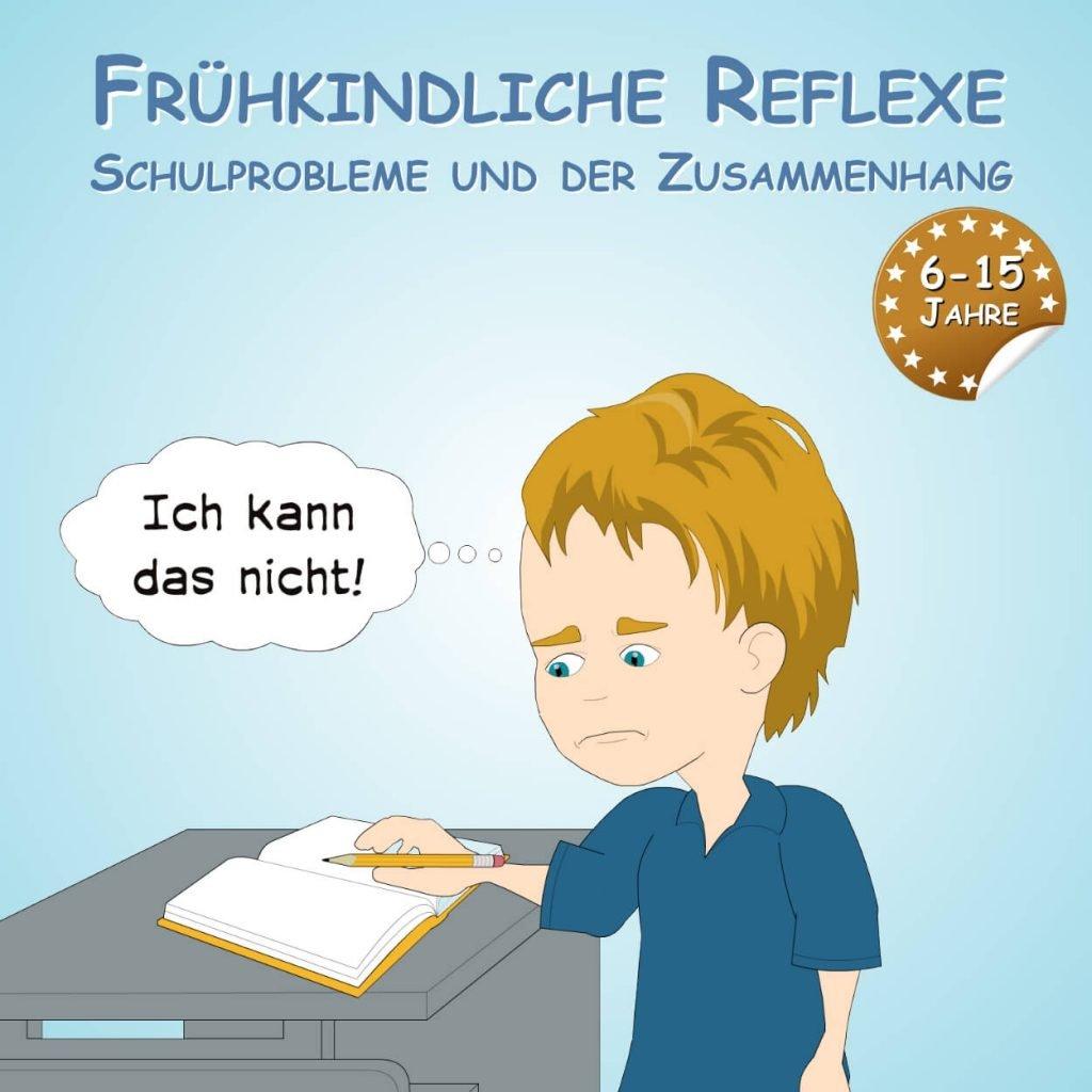 Frühkindliche Reflexe - Schulprobleme und der Zusammenhang